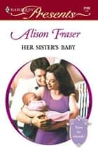 Her Sister's Baby ebook by Alison Fraser