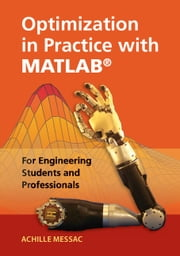 Optimization in Practice with MATLAB® - For Engineering Students and Professionals ebook by Achille Messac