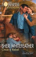 Once A Rebel ebook by Sheri Whitefeather