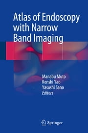 Atlas of Endoscopy with Narrow Band Imaging ebook by