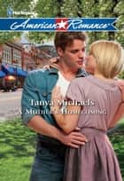 A Mother's Homecoming - A Single Dad Romance ebook by Tanya Michaels