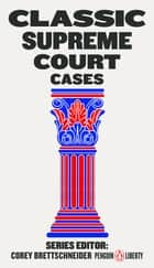 Classic Supreme Court Cases ebook by Corey Brettschneider