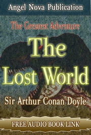 The Lost World : Illustrations,Free Movie Link and Free Audio Book Link ebook by Sir Arthur Conan Doyle