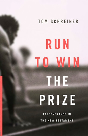 Run To Win The Prize Ebook By Thomas R Schreiner 9781433542732