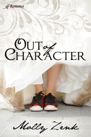 Out of Character ebook by Molly Zenk