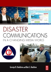Disaster Communications in a Changing Media World ebook by Kim S Haddow,George Haddow