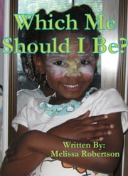 Which Me Should I Be? ebook by Melissa Robertson