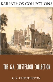 The G.K. Chesterton Collection ebook by G.K. Chesterton