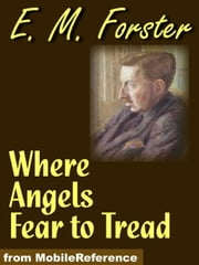 Where Angels Fear To Tread (Mobi Classics) ebook by E. M. Forster
