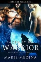 Taken by His Warrior ebook by Marie Medina