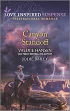 Canyon Standoff/Canyon Under Siege/Missing in the Wilderness ebook by Valerie Hansen, Jodie Bailey