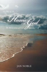 Home With God - The Restoration of Your Spiritual Self ebook by Jan Noble