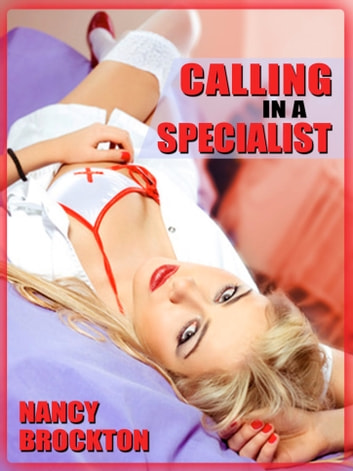 Calling In A Specialist: Double Penetration at the Doctor's Office ebook by Jane Kemp