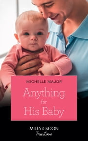 Anything For His Baby (Mills & Boon True Love) (Crimson, Colorado, Book 9) 電子書 by Michelle Major