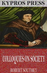 Colloquies on Society ebook by Robert Southey