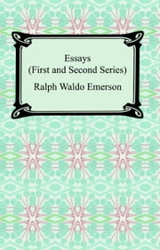 Essays: First and Second Series ebook by Ralph Waldo Emerson