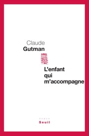 L'enfant qui m'accompagne ebook by Claude Gutman