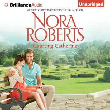 Courting Catherine audiobook by Nora Roberts