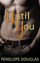 Until You ebook by Penelope Douglas