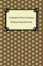 A Hazard of New Fortunes ebook by William Dean Howells