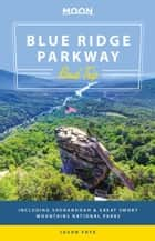 Moon Blue Ridge Parkway Road Trip - Including Shenandoah & Great Smoky Mountains National Parks ebook by Jason Frye