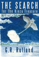 The Search for the Kinzu Treasure ebook by G.R. Rutland