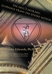 The Soul's Journey - Guidance from the Divine Within ebook by Lawrence Edwards