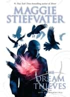 The Raven Cycle #2: The Dream Thieves ebook by Maggie Stiefvater