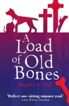 A Load of Old Bones ebook by Suzette Hill
