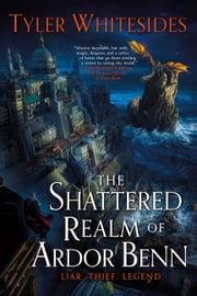 The Shattered Realm of Ardor Benn ebook by