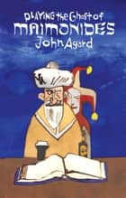 Playing the Ghost of Maimonides ebook by John Agard