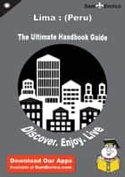 Ultimate Handbook Guide to Lima : (Peru) Travel Guide ebook by Nina Walters