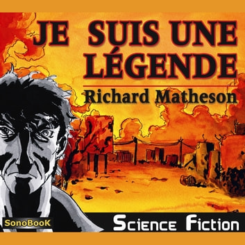 Je suis une légende audiobook by Richard MATHESON