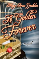 A Golden Forever - The Forever Series, #2 ebook by Mary Anne Graham
