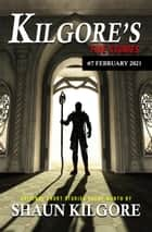 Kilgore's Five Stories #7: February 2021 - Kilgore's Five Stories, #7 ebook by Shaun Kilgore