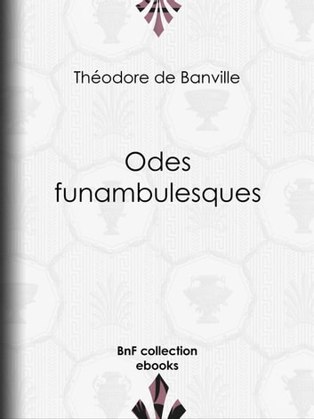 Odes funambulesques ebook by Théodore de Banville