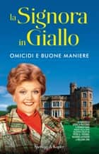 La Signora in Giallo. Omicidi e buone maniere eBook by Donald Bain, Jessica Fletcher