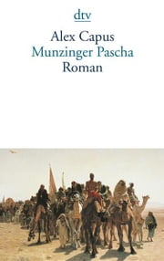 Munzinger Pascha - Roman ebook by Alex Capus