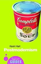 Postmodernism - A Beginner's Guide ebook by Kevin Hart