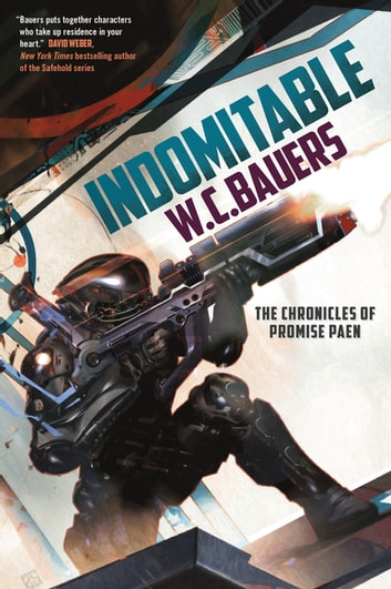 Indomitable - The Chronicles of Promise Paen, Book 2 ebook by W. C. Bauers