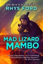 Mad Lizard Mambo ebook by