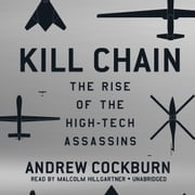 Kill Chain - The Rise of the High-Tech Assassins audiobook by Andrew Cockburn