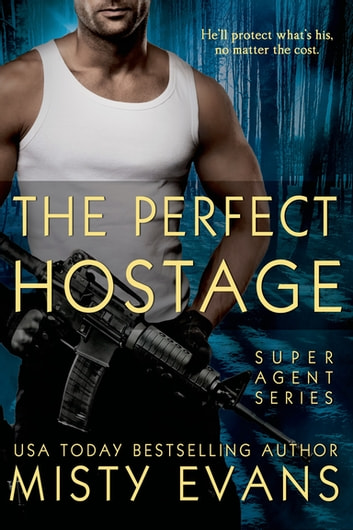 The Perfect Hostage 電子書籍 by Misty Evans