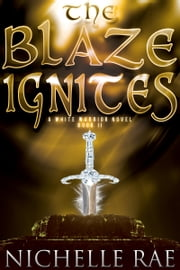 The Blaze Ignites ebook by Nichelle Rae