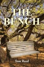 The Bench ebook by Tom Reed