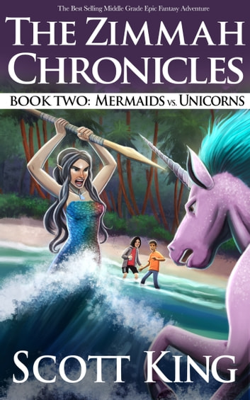 Mermaids vs. Unicorns - An Epic Middle Grade Fantasy Adventure ebook by Scott King