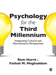 Psychology for the Third Millennium - Integrating Cultural and Neuroscience Perspectives ebook by Professor Rom Harre,Fathali M. Moghaddam