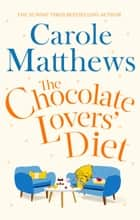 The Chocolate Lovers' Diet - the feel-good, romantic, fan-favourite series from the Sunday Times bestseller ebook by Carole Matthews