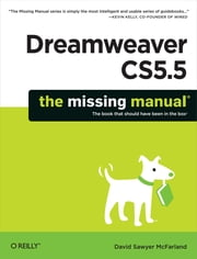 Dreamweaver CS5.5: The Missing Manual ebook by David Sawyer McFarland