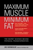 Maximum Muscle, Minimum Fat ebook by Ori Hofmekler